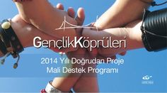 Gençlik Köprüleri 2014 Yılı Doğrudan Proje Mali Destek Programı fb.me/38pTvUiFu