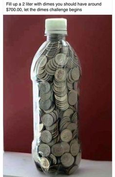 I like this one! Would be fun for the kids too! Fill a bottle with dimes . . . some say it will net $700, but I also read it could be $550 Money saving tips and ideas
