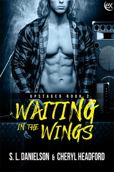 Waiting in the Wings (Upstaged Book 2) by S.L. Danielson & Cheryl Headford