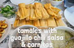 racheerachh eats: Tamales with Guajillo Chili Salsa & Carnitas