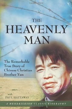 The Heavenly Man: The Remarkable True Story of Chinese Christian Brother Yun (Hendrickson Classic Biographies) by Brother Yun, http://www.amazon.com/dp/1598563920/ref=cm_sw_r_pi_dp_bJWPrb1E15W9S