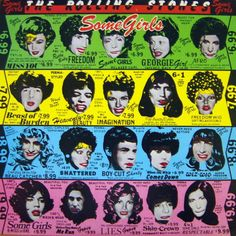 Rolling stones. Some girls, The cover was designed by Peter Corriston, features female celebrities in drag, which caused many lawsuits.....Cover was changed