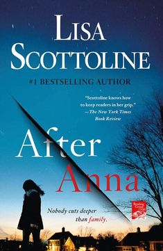 Riveting and disquieting, After Anna is a groundbreaking domestic thriller, as well as a novel of emotional justice and legal intrigue. And New York Times bestselling author Lisa Scottoline will keep readers on their toes until the final shocking page. Book Club Books, Book Lists, The Book, New Books, Books To Read, Lisa Scottoline, County Library, Plot Twist, So Little Time