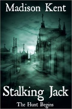 Stalking Jack: The Hunt Begins... (Madeline Donovan Mysteries Book 1) - Kindle edition by Madison Kent. Mystery, Thriller & Suspense Kindle eBooks @ Amazon.com.