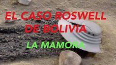 EL CASO ROSWELL DE BOLIVIA