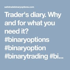 Trader's diary. Why and for what you need it? #binaryoptions #binaryoption #binarytrading #binarysignals #binaryoptionsignals #binarytrader #tradingbinary #binaryoptionsignals #freebinaryoptionssignals #binaryoptionsignal #binaryoptionsstrategy #binaryoptionstrading #estbinaryoptions #learnbinaryoptions #stockmarket #stocks #finance #makemoney #binary #investing #trading #howtomakemoney #digitaloptions #digitaloption #forex #CFD #ETF #ICO #cryptocurrency #cryptocurrencytrading #cryptotrading…