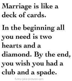 Funny Marriage Is Like A Deck Of Cards Quote