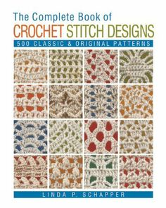 The Complete Book of Crochet Stitch Designs: 500 Classic & Original Patterns  #ArtsAndCrafts