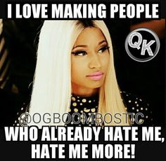 This is true! The hate started from no where & i am gonna make it grow