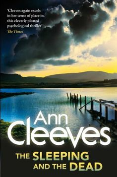 The Sleeping and the Dead by Ann Cleeves, http://www.amazon.co.uk/dp/B006L7RLHQ/ref=cm_sw_r_pi_dp_vuWKsb16CSFM4
