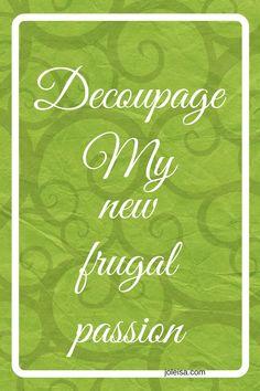 Decoupage, my New Passion