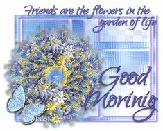 Good Morning Friends quote flowers birds friend good morning greeting graphic morning quote