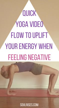 Quick Yoga Flow video to Uplift Your energy when feeling negative image.png