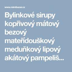 Bylinkové sirupy kopřivový mátový bezový mateřídouškový meduňkový lipový akátový pampeliškový.....atď. | Mimibazar.cz