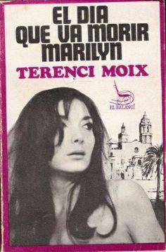 """""""El dia que va morir Marilyn"""" (1969), de Terenci Moix, és una de les novel·les més icòniques dels anys seixanta. A través de la història de les famílies dels dos protagonistes, Bruno Quadreny i Jordi Llovet, Moix va ser un dels primers autors catalans a representar narrativament el conflicte generacional que enfrontava la joventut catalana amb els seus pares, a reflectir la importància de la cultura de masses en l'educació d'aquests joves, i a mostrar sense complexos la identitat homosexual."""