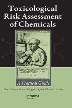 Toxicological Risk Assessment of Chemicals:A Practical Guide