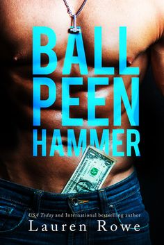 Lauren Rowe- Ball Peen Hammer
