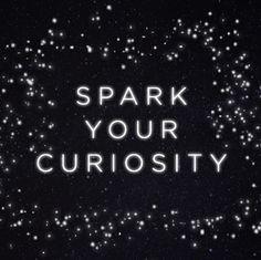 Spark your curiosity