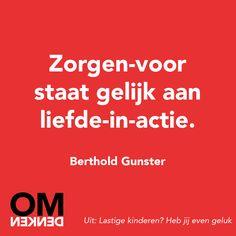 Zorgen-voor staat gelijk aan liefde-in-actie - Berthold Gunster #OMdenken