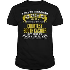 COURTESY BOOTH CASHIER I Never Dreamed I'd Be A Super Sexy But Here I'm Killing It T-Shirts, Hoodies. Get It Now ==► https://www.sunfrog.com/Jobs/COURTESY-BOOTH-CASHIER-Sexy-1-P3-Black-Guys.html?id=41382