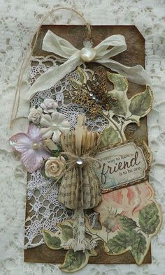 "Fripperies:  ""The only way to have a friend is to be one"" lacy gift tag."