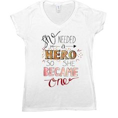She Needed A Hero, So She Became One -- Women's T-Shirt - Feminist Apparel - 1