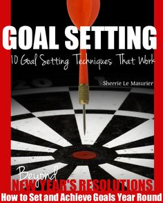 'Goal Setting: 10 Goal Setting Techniques That Work' is a is no-fluff, straightforward guide that and gets right down to the nuts and bolts of what you need to know to help you achieve your goals year round.
