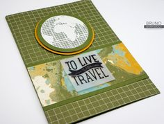 Bruno Bertucci | Stampin' Up! | stampinbruno | 2016 Occasions Catalogue | Going Places | Going Global | To Live is to Travel | Project Life | Lets Get Away | Handmade Card