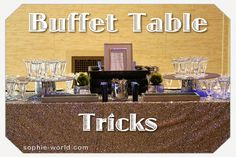 Buffet table tricks SAW straight forward guide on setting up your buffet.
