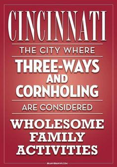 Omg Three ways are not for this Texas girl! How I ended up married to a man from Cincinnati is beyond me! Lol