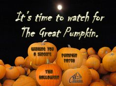 It's Time to Watch for The Great Pumpkin www.highhopescommunications.ca