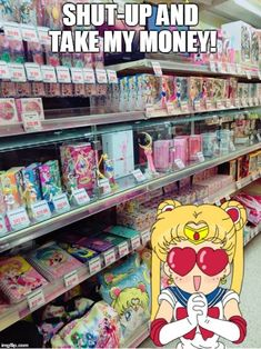 Shut Up & Take my Money. Sailor Moon Merchandise Humor Fandom