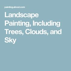 Landscape Painting, Including Trees, Clouds, and Sky
