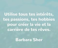 citation- Barbara Sher- multi-potentialistes