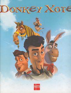 Donkey Xote: texto e ilustraciones de la película / adapt. B. Oro Pradera (2007) - ED/Quijote 2007/1