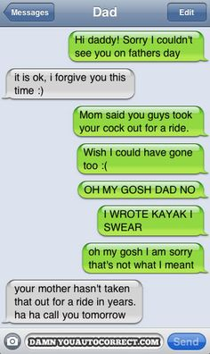 #57- reading auto corrects... I die laughing every time!