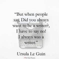 Ursula Le Guin writing quote