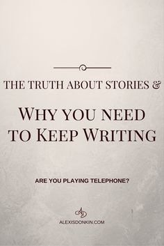 The Truth About Stories (and why you need to keep writing!) - Are you playing telephone? Do you feel like your story is unimportant? I did. But it's wrong. Find out why you need to share your story and get some tips and tools for spreading your message (editing, intentional writing, publishing, speaking, productivity, and marketing!). Click to read now or pin for later!