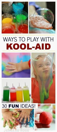 30 Super Fun Ways to Play With Kool-aid - so many fun ideas!  Kool-aid is now on my grocery list!