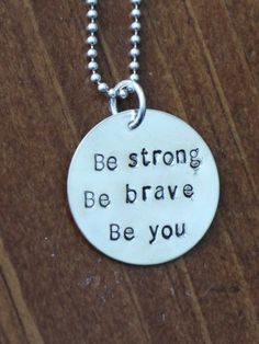 Be Strong Be Brave Be You necklace- inspirational gift for her, recovery gift, deployment gift as a sweet reminder to always stay strong and never give up. Single Diamond Necklace, Diamond Solitaire Necklace, Mrs Necklace, Bridal Necklace, Spoon Necklace, Washer Necklace, Metal Jewelry, Custom Jewelry, Silver Jewelry