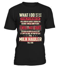 Milk Hauler - What I Do