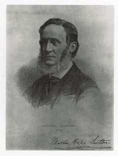 Martin Hope Sutton- In 1832 he was joined by his sons Martin Hope Sutton ( 1815-1901) and his other son Alfred. Later in 1837 they encouraged their father to launch into the Flower and Vegetable seed trade.