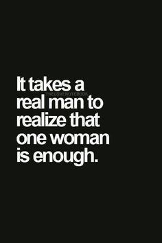 Quote About Real Man Gallery it takes a real man to realize that one woman is more than Quote About Real Man. Here is Quote About Real Man Gallery for you. Quote About Real Man love quote real man gives lady stock vector royalty free. Inspirational Quotes Pictures, Great Quotes, Quotes To Live By, Good Luck Quotes, Der Gentleman, Real Man, A Real Woman, True Words, True Quotes