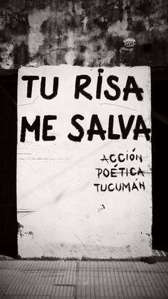 Tu risa me salva #Acción Poética Tucumán #calle