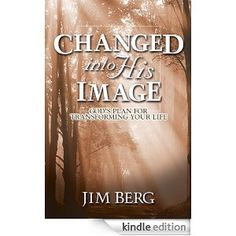 Changed Into His Image - by Jim Berg This is an AMAZING devotional book!!!!!!!!!! I totally recommend it. It changed my life. : )
