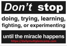 Until the miracle happens Make Money Online, How To Make Money, Dont Stop, Miracles Happen, Company Logo, Tech Companies, Ads, Shit Happens, Learning