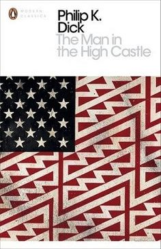 The Man in the High Castle (Penguin Modern Classics), Philip K Dick Eric Brown (Introduction ) - Shop Online for Books in NZ Man In The Castle, Man High Castle, Book Cover Design, Book Design, Penguin Modern Classics, K Dick, Science Fiction Authors, Thing 1, Best Novels