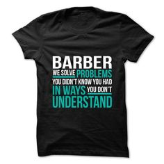 BARBER - Solve Problems - #casual shirt #lace tee. CHECKOUT => https://www.sunfrog.com/No-Category/BARBER--Solve-Problems.html?68278