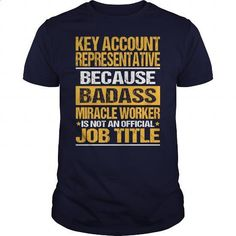 Awesome Tee For Key Account Representative - t shirt design #hoodies for men #t shirt companies