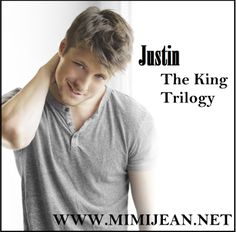 Justin, from THE KING TRILOGY, by MIMI JEAN PAMFILOFF. Coming May 15th, 2014.